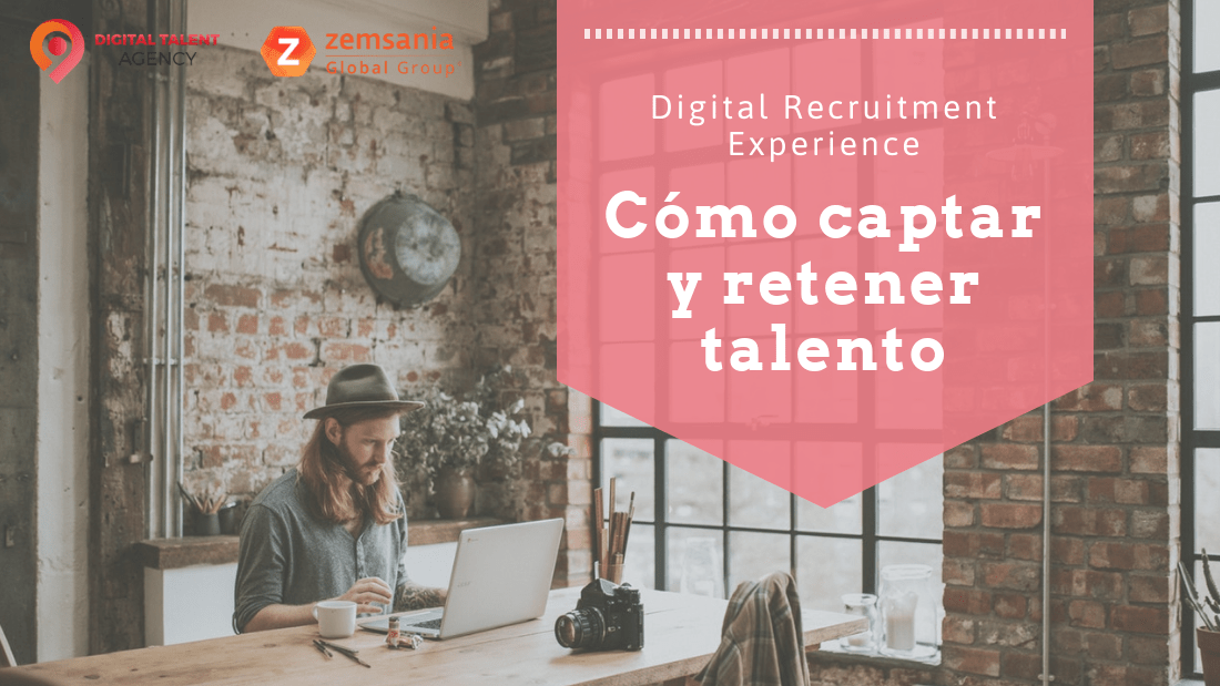 Cómo captar y retener talento con Digital Recruitment Experience