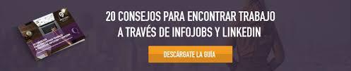 Consejos para encontrar trabajo a través de InfoJobs y LinkedIn