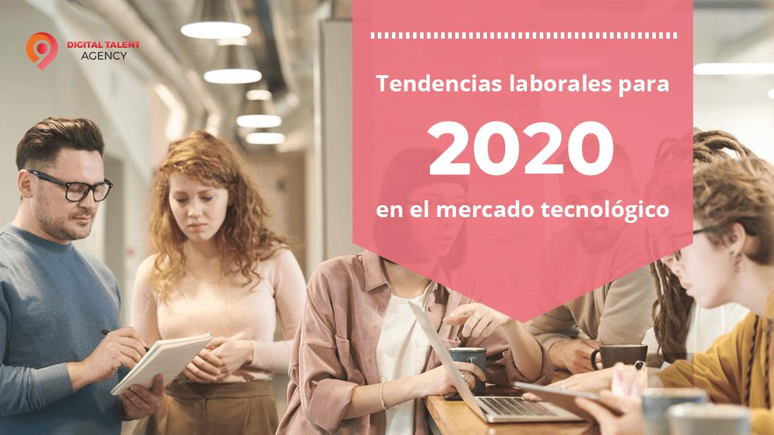 Tendencias mercado laboral tecnológico en 2020